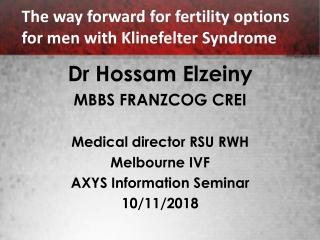 Dr Hossam Elzeiny MBBS FRANZCOG CREI Medical director RSU RWH Melbourne IVF