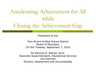Accelerating Achievement for All while Closing the Achievement Gap