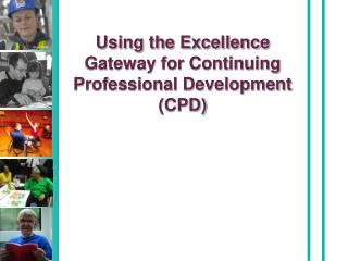 Using the Excellence Gateway for Continuing Professional Development (CPD)