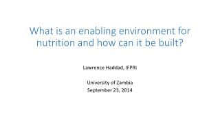 What is an enabling environment for nutrition and how can it be built?