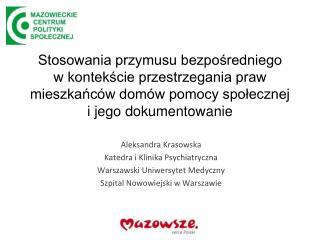 Aleksandra Krasowska Katedra i Klinika Psychiatryczna Warszawski Uniwersytet Medyczny