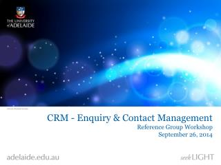 CRM - Enquiry & Contact Management Reference Group Workshop September 26, 2014