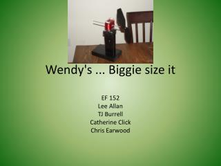 Wendy's ... Biggie size it
