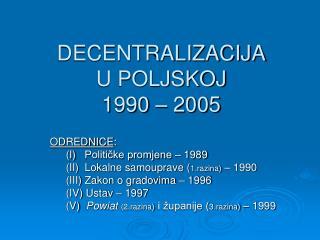 DECENTRALIZACIJA U POLJSKOJ 1990 – 2005