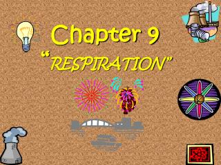 """Chapter 9 """" RESPIRATION"""""""