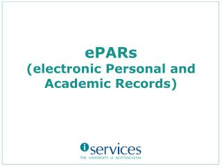 ePARs (electronic Personal and Academic Records)