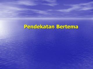 Pendekatan Bertema