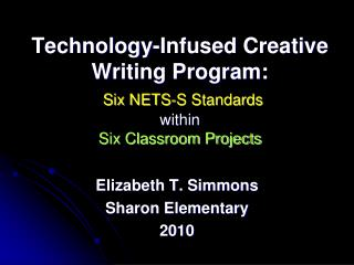 Technology-Infused Creative Writing Program: Six NETS-S Standards within Six Classroom Projects