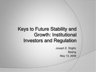 Joseph E. Stiglitz Beijing May 13, 2009