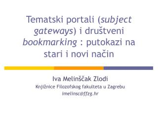 Tematski portali ( subject gateways ) i društveni bookmarking : putokazi na stari i novi način