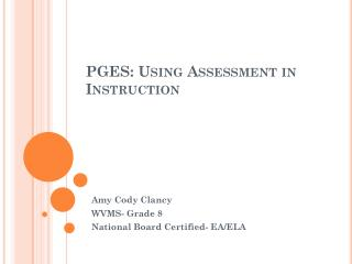 PGES: Using Assessment in Instruction