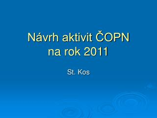 Návrh aktivit ČOPN na rok 2011