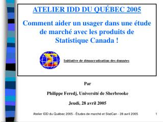 Par Philippe Feredj, Université de Sherbrooke Jeudi, 28 avril 2005