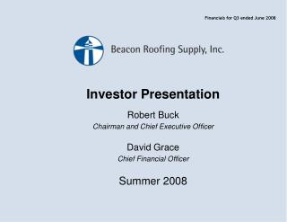 Investor Presentation Robert Buck Chairman and Chief Executive Officer David Grace