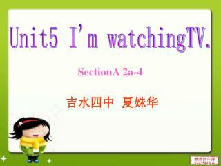 Unit5 I'm watchingTV.