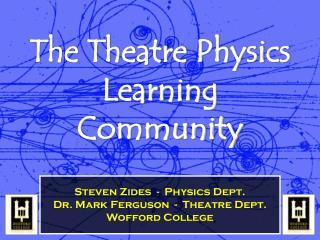 The Theatre Physics Learning Community