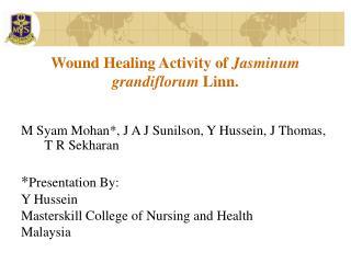 Wound Healing Activity of Jasminum grandiflorum Linn.
