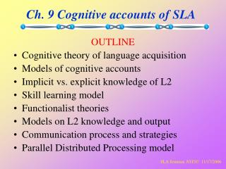 Ch. 9 Cognitive accounts of SLA