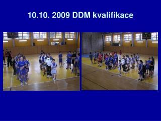 10.10. 2009 DDM kvalifikace