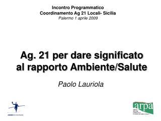 Ag. 21 per dare significato al rapporto Ambiente/Salute