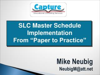 "SLC Master Schedule Implementation From ""Paper to Practice"""