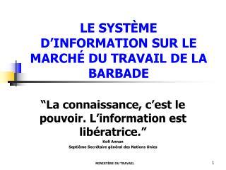 LE SYST ÈME D'INFORMATION SUR LE MARCHÉ DU TRAVAIL DE LA BARBADE