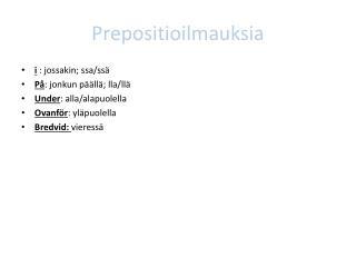 Prepositioilmauksia