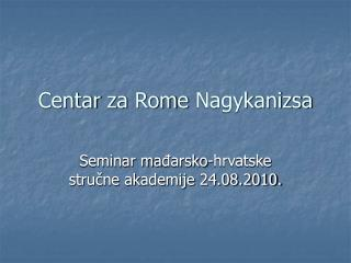 Centar za Rom e Nagykanizsa