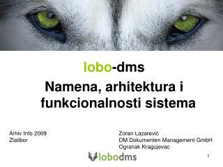 lobo -dms Namena, arhitektura i funkcionalnosti sistema