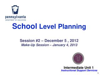 School Level Planning Session #2 – December 5 , 2012 Make-Up Session – January 4, 2013