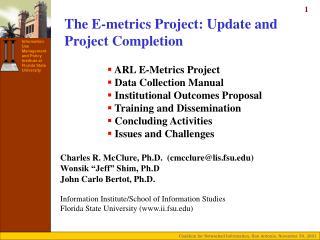 "Charles R. McClure, Ph.D. (cmcclure@lis.fsu) Wonsik ""Jeff"" Shim, Ph.D"