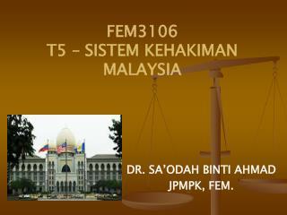 FEM3106 T5 – SISTEM KEHAKIMAN MALAYSIA