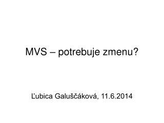 MVS – potrebuje zmenu?