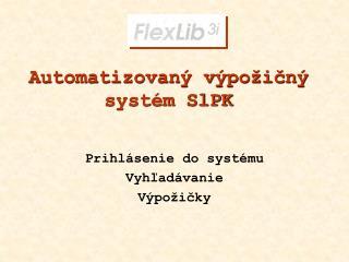 Automatizovaný výpožičný systém SlPK