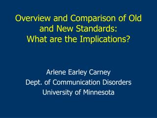 Overview and Comparison of Old and New Standards: What are the Implications?