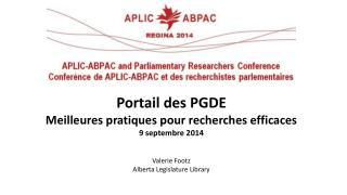 Portail des PGDE Meilleures pratiques pour recherches efficaces 9 septembre 2014 Valerie Footz