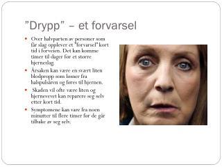 """""""Drypp"""" – et forvarsel"""