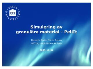 Simulering av granulära material - PellIt