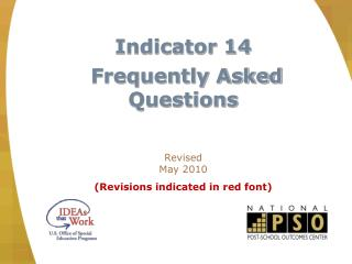 Indicator 14 Frequently Asked Questions Revised May 2010 (Revisions indicated in red font)