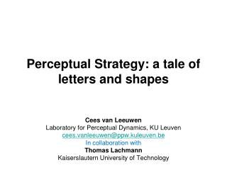 Perceptual Strategy: a tale of letters and shapes