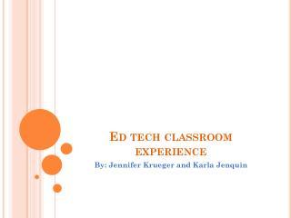 Ed tech classroom experience