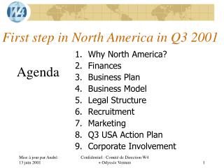 First step in North America in Q3 2001