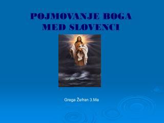 POJMOVANJE BOGA MED SLOVENCI