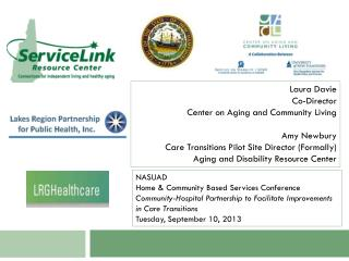 Laura Davie Co-Director Center on Aging and Community Living Amy Newbury