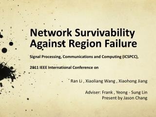 Ran Li , Xiaoliang Wang , Xiaohong Jiang Adviser: Frank , Yeong - Sung Lin