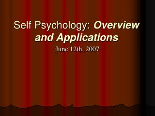 Self Psychology: Overview and Applications