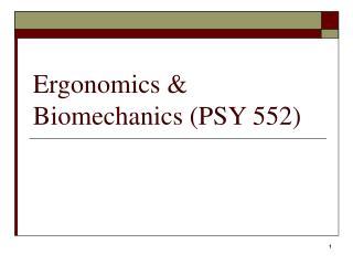 Ergonomics & Biomechanics (PSY 552)