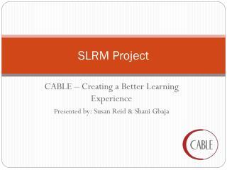 SLRM Project