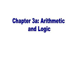Chapter 3a: Arithmetic and Logic