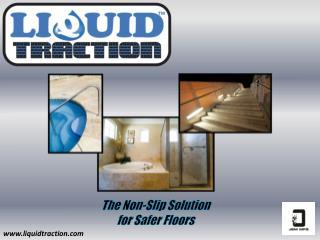 The Non-Slip Solution for Safer Floors